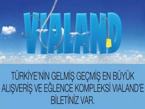 Vialand 28 Mayıs'ta görücüye çıkıyor!