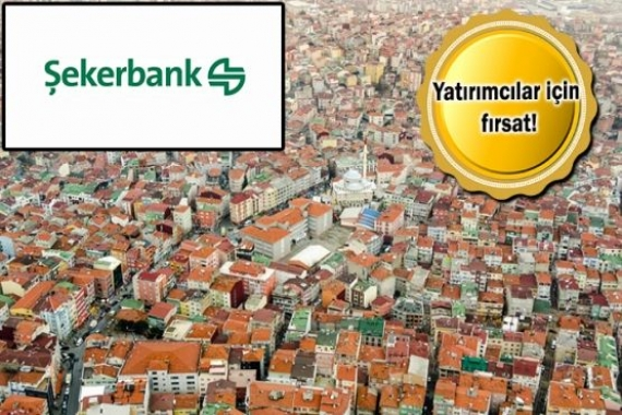 Eskidji, Şekerbank'ın 52 ildeki 250 gayrimenkulünü satıyor!