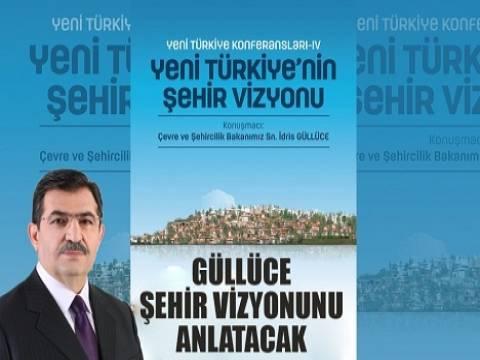 Bakan Güllüce şehir vizyonunu anlatacak!