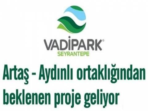 Vadipark Seyrantepe: Artaş-Aydınlı ortaklığından yeni proje geliyor!