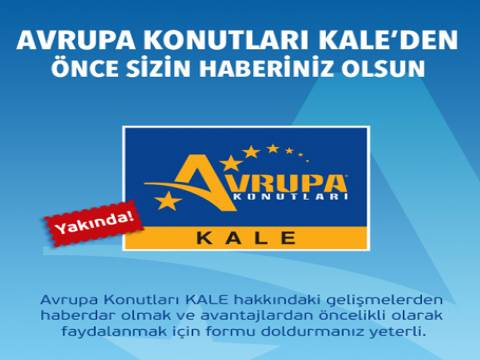 Avrupa Konutları Kale Topkapı'nın ön talep formu yayında!