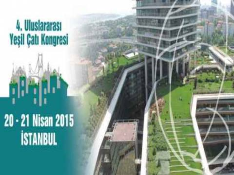 Uluslararası Yeşil Çatı Kongresi 20-21 Nisan'da!