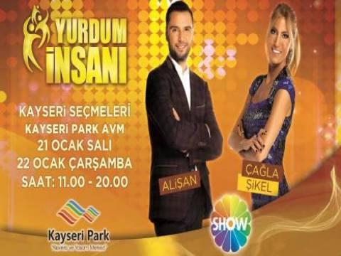 Yurdum İnsanı'nın Kayseri seçmeleri Kayseri Park'ta yapılacak!